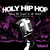 Holy Hip Hop, Vol. 6 by Various Artists
