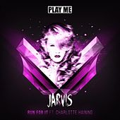 Run For It (feat. Charlotte Haining) by Jarvis