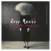 Sing Me Some Cry by Eric Revis