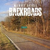 Backroads by Michale Graves