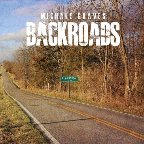 Backroads by Michale Graves