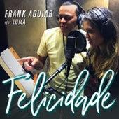 Felicidade by Frank Aguiar