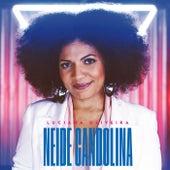 Neide Candolina by Luciana Oliveira