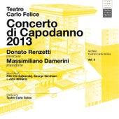 Archivi del Teatro Carlo Felice, vol. 4; Concerto di Capodanno 2013 con Donato Renzetti & Massimiliano Damerini by Teatro Carlo Felice with Donato Renzetti