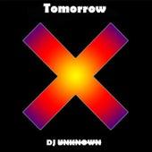 Tomorrow by DJ Unknown