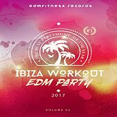 Ibiza Workout EDM Party 2017 Vol. 2 by Various Artists