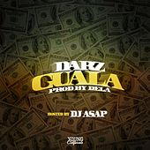 Guala (Hosted by DJ ASAP) by Darz