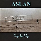 Try to Fly by Aslan