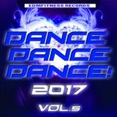 Dance Dance Dance 2017 Vol. 5 by Various Artists