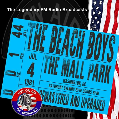 Legendary FM Broadcasts -  FM Broadcast The Mall Park, Washington DC 4th July 1981 von The Beach Boys