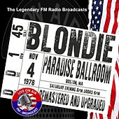Legendary FM Broadcasts -  FM Broadcast Paradise Ballroom, Boston MA 4th November 1978 de Blondie