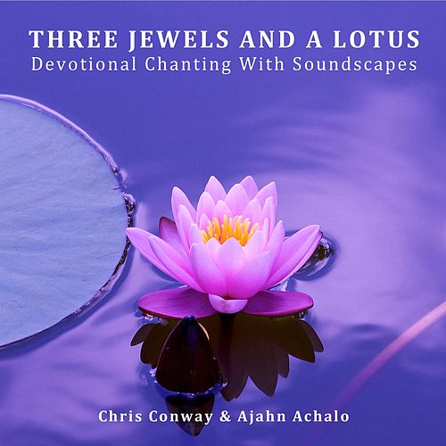 Three Jewels And A Lotus by Chris Conway