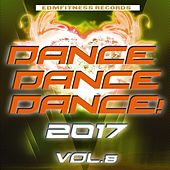 Dance Dance Dance 2017 Vol. 8 by Various Artists