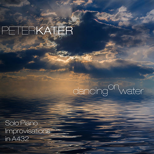 Dancing On Water by Peter Kater