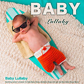 Baby Lullaby: Soothing Guitar Lullabies to Help Baby Sleep, Newborn Sleep Aid and the Best Baby Sleep Music by Einstein Baby Lullaby Academy