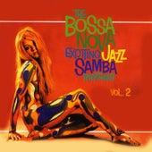 The Bossa Nova: Exciting Jazz Samba Rhythms, Vol. 2 by Various Artists