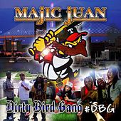 Dirty Bird Gang #Dbg by Majic Juan