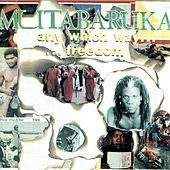 Play & Download Any Which Way...Freedom by Mutabaruka | Napster