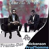 Tout Sa Ou Vle (feat. Frantz-Dee) by Nickenson Prud'homme