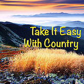 Take It Easy With Country von Various Artists