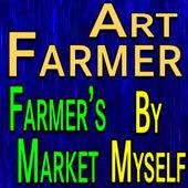 Art Farmer Farmer's Market and By Myself von Art Farmer