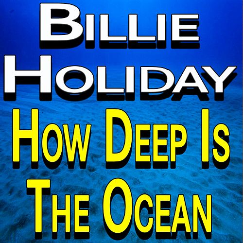 Billie Holiday How Deep Is The Ocean de Billie Holiday