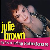 Play & Download The Art of Being Fabulous by Julie Brown | Napster