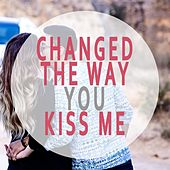 Changed the Way You Kiss Me by Gonna Miss Me