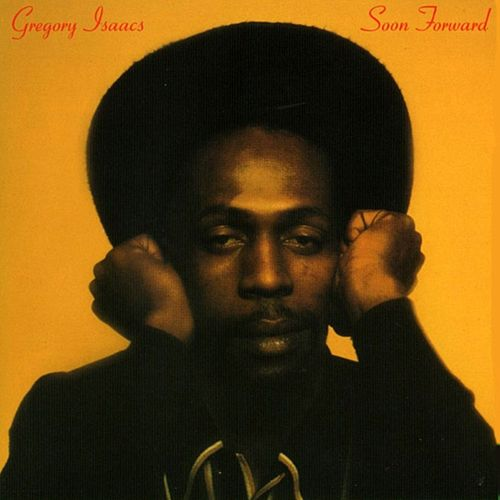 Play & Download Soon Forward by Gregory Isaacs | Napster