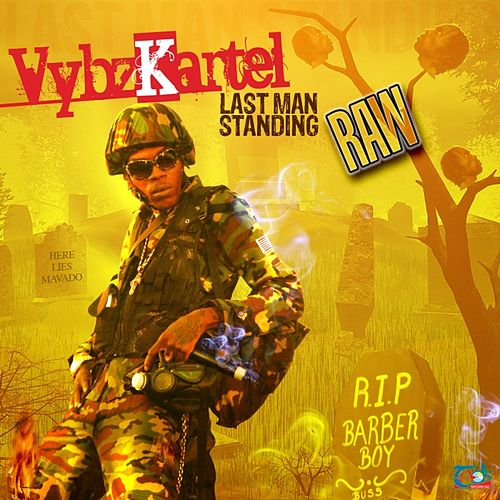 Play & Download Last Man Standing Raw Version by VYBZ Kartel | Napster