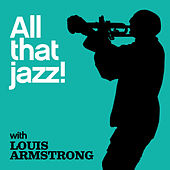 Play & Download All That Jazz! by Louis Armstrong | Napster