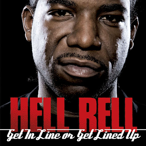 Play & Download Get In Line Or Get Lined Up by Hell Rell | Napster