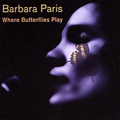 Where Butterflies Play by Barbara Paris