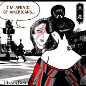 I'm Afraid of Americans by HeavensDust