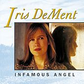 Infamous Angel by Iris Dement