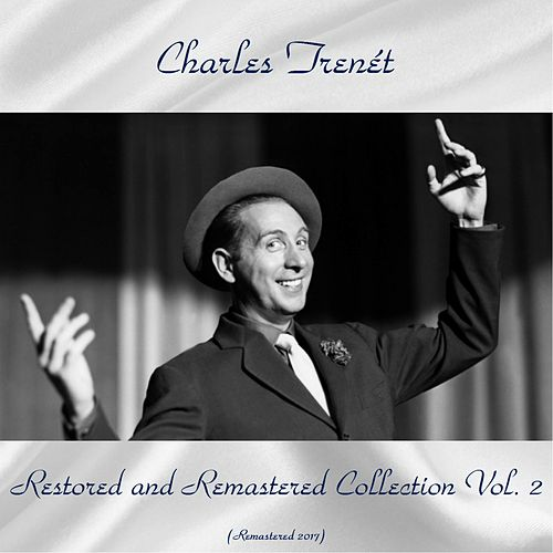 Charles trenét restored and remastered collection vol. 2 (Remastered 2017) von Charles Trenet