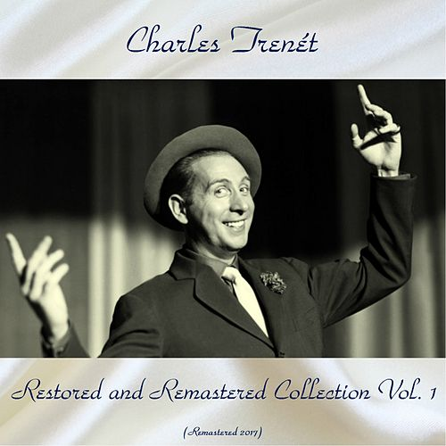 Charles trenét restored and remastered collection vol. 1 (Remastered 2017) von Charles Trenet