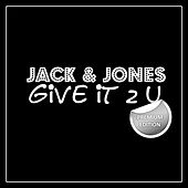 Give It 2 U (Premium Edition) by Jack And Jones