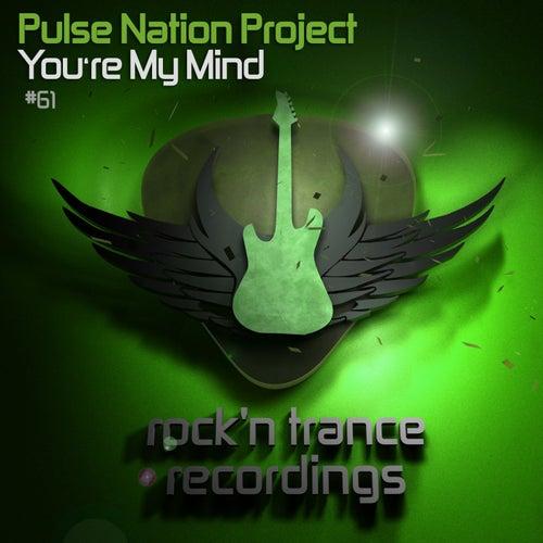 You're My Mind de Pulse Nation Project