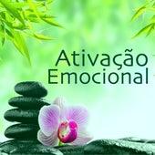Ativação Emocional - Fluxo Positivo de Energia, Relajacion Mental para Placidez y Paz by Alma