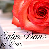 Calm Piano of Love - Best New Age Piano Classics, Chill & Magical Backgrounds by Calming Piano Music