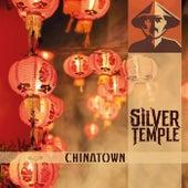 Chinatown von Silver Temple