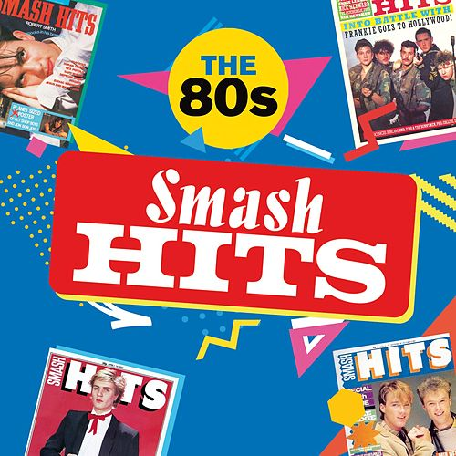 Smash Hits The 80s von Various Artists