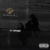 Between Us (feat. 21 Savage) by TYuS