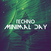 Techno Minimal Day by Various Artists
