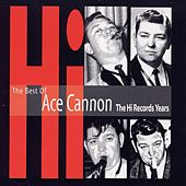 The Best of Ace Cannon by Ace Cannon