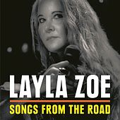 Songs from the Road by Layla Zoe