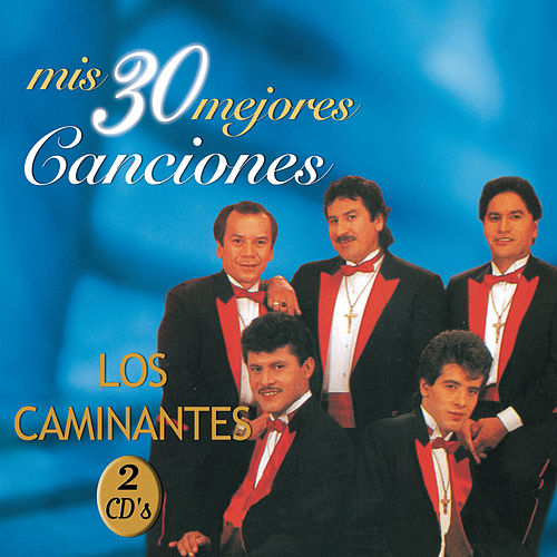 Mis 30 Mejores Canciones by Los Caminantes