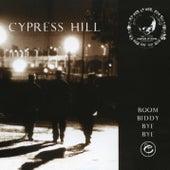 Boom Biddy Bye Bye by Cypress Hill