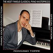 Piano Gold Collection: The Most Famous Classical Piano Masterpieces by Rossano Torre